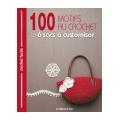 Livre 100 motifs au crochet & 6 sacs à customiser - 254