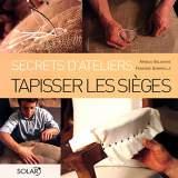 Livre secrets d'ateliers tapisser les sieges - 105