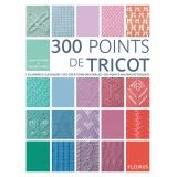 Livre 300 Points de Tricot - Fleurus - 105