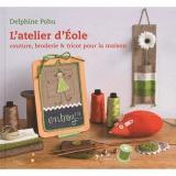 Livre L'atelier d'Eole-couture broderie et tricot - 105
