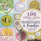 100 idées déco avec les tambours à broder - 105