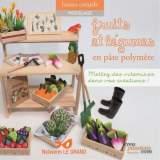 Fruits et légumes en pâte polymère - 482