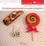 Créations gourmandes en pâte polymère (deuxième éd - 482