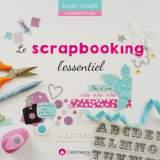 Le scrapbooking, l'essentiel - 482