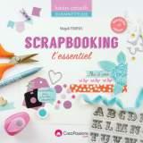 Le scrapbooking, l'essentiel 2e édition - 482