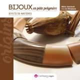 Bijoux en pâte polymère : effets de matières - 482