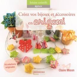 Créez vos bijoux et accessoires en origami - 482