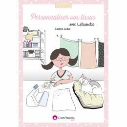 Personnalisez vos tissus livre Créapassions - 482